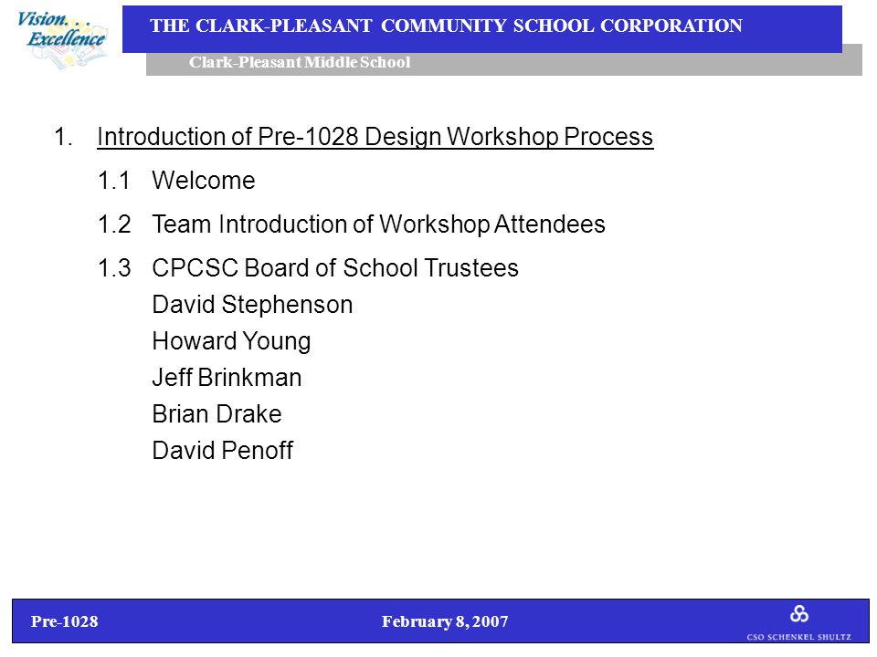 Pre-1028 February 8, 2007 Clark-Pleasant Middle School THE CLARK-PLEASANT COMMUNITY SCHOOL CORPORATION 4.Stakeholder Concerns, Questions/Answers  How prepared are we to handle full day Kindergarten.