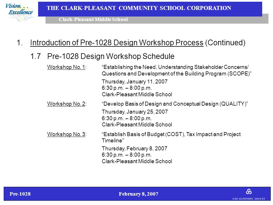 Pre-1028 February 8, 2007 Clark-Pleasant Middle School THE CLARK-PLEASANT COMMUNITY SCHOOL CORPORATION Improvements to Existing Middle School 3.Workshop No.