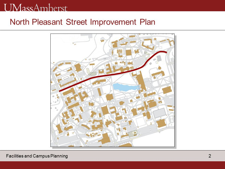 2 Facilities and Campus Planning North Pleasant Street Improvement Plan