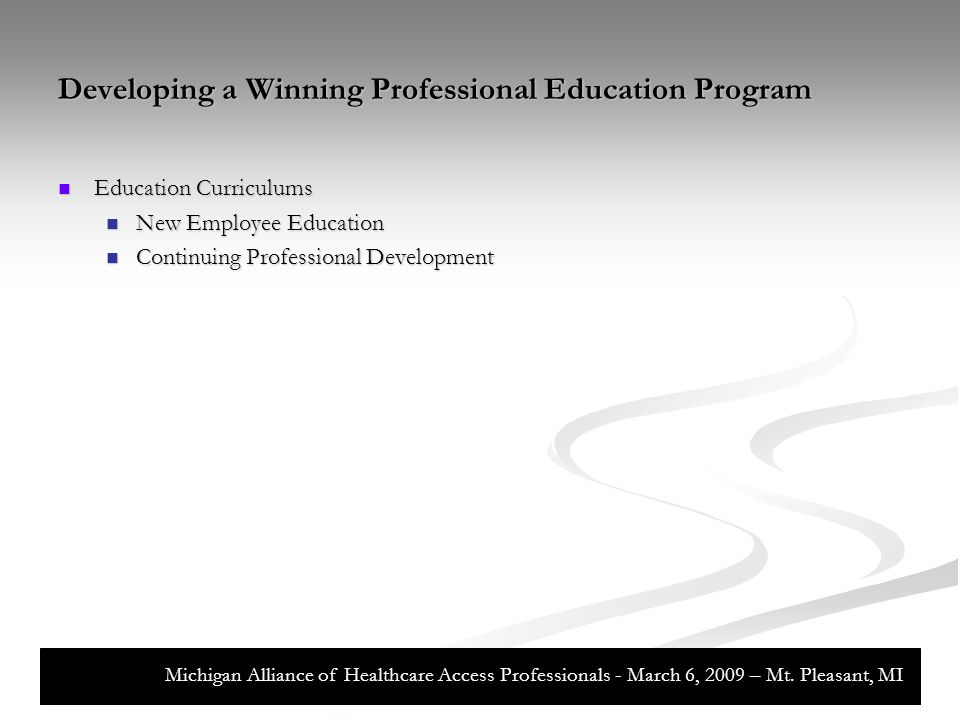 New Employee Education Graduation (Day 61) Graduation (Day 61) Final Quality Assessments and Feedback Final Quality Assessments and Feedback Final Mentor Evaluation Final Mentor Evaluation Final Assessment for Employment Final Assessment for Employment Michigan Alliance of Healthcare Access Professionals - March 6, 2009 – Mt.