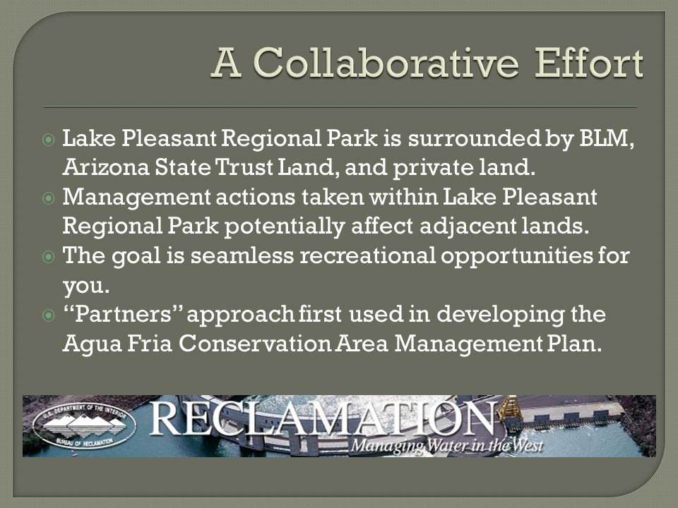  Lake Pleasant Regional Park is surrounded by BLM, Arizona State Trust Land, and private land.
