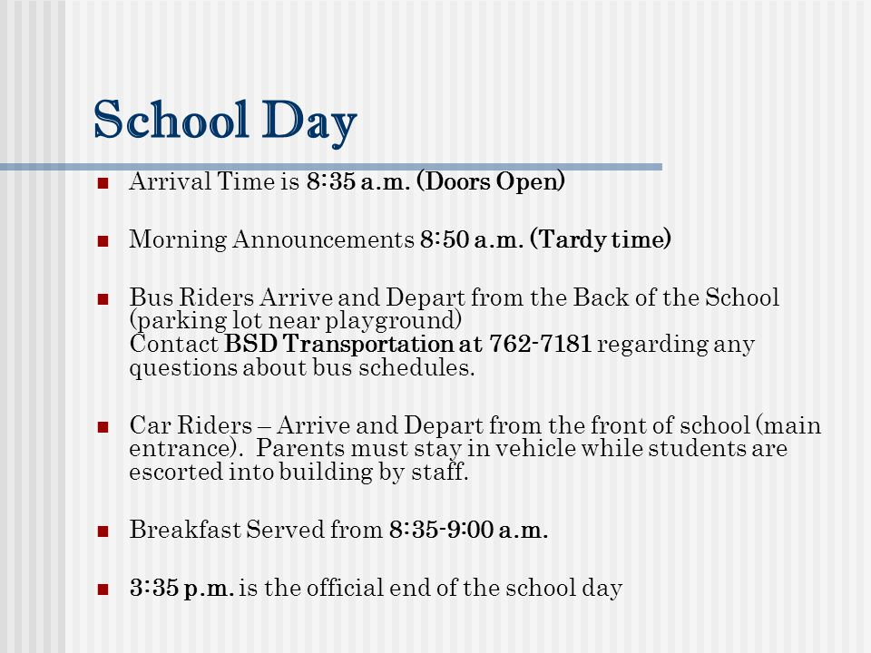 School Day Arrival Time is 8:35 a.m.(Doors Open) Morning Announcements 8:50 a.m.
