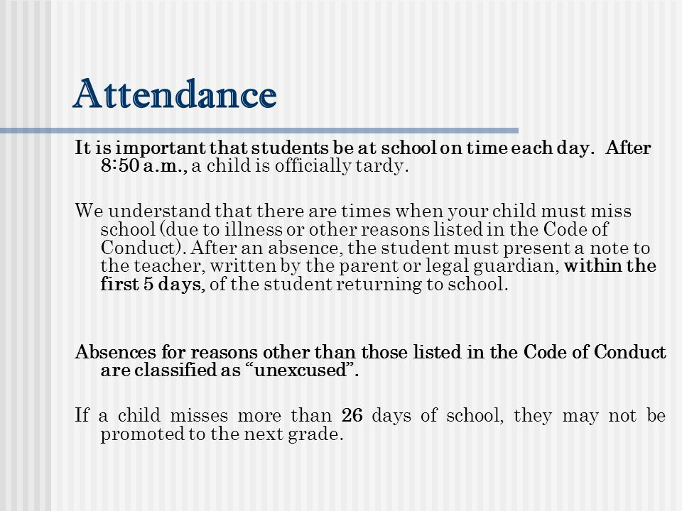 Attendance It is important that students be at school on time each day.