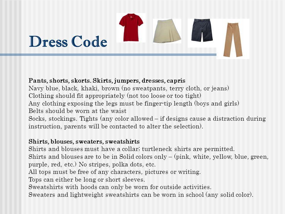 Dress Code Pants, shorts, skorts.