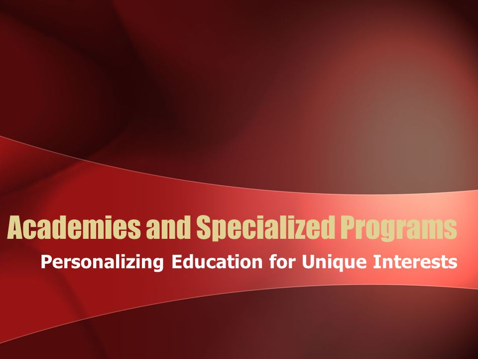 Academies and Specialized Programs Personalizing Education for Unique Interests