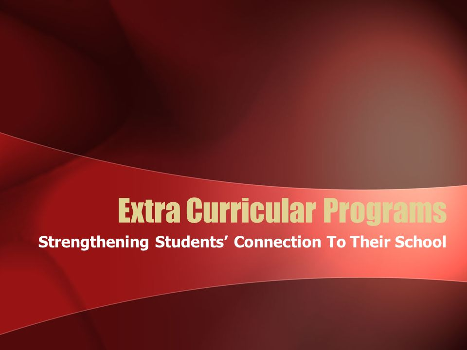 Extra Curricular Programs Strengthening Students' Connection To Their School