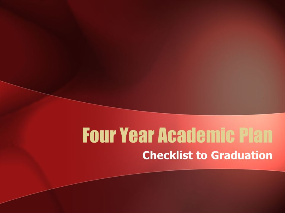 Four Year Academic Plan Checklist to Graduation