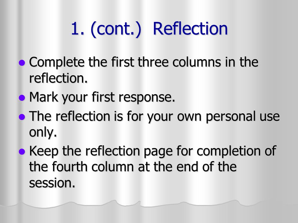 1. (cont.) Reflection Complete the first three columns in the reflection.