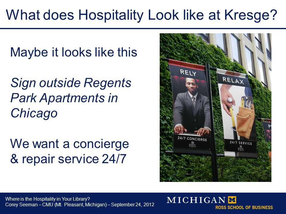 Where is the Hospitality in Your Library. Corey Seeman – CMU (Mt.