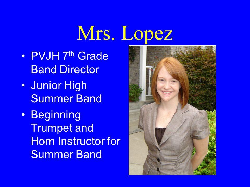 Ms. Bailey 8 th Grade Band Director at PVJH Junior High Summer Band