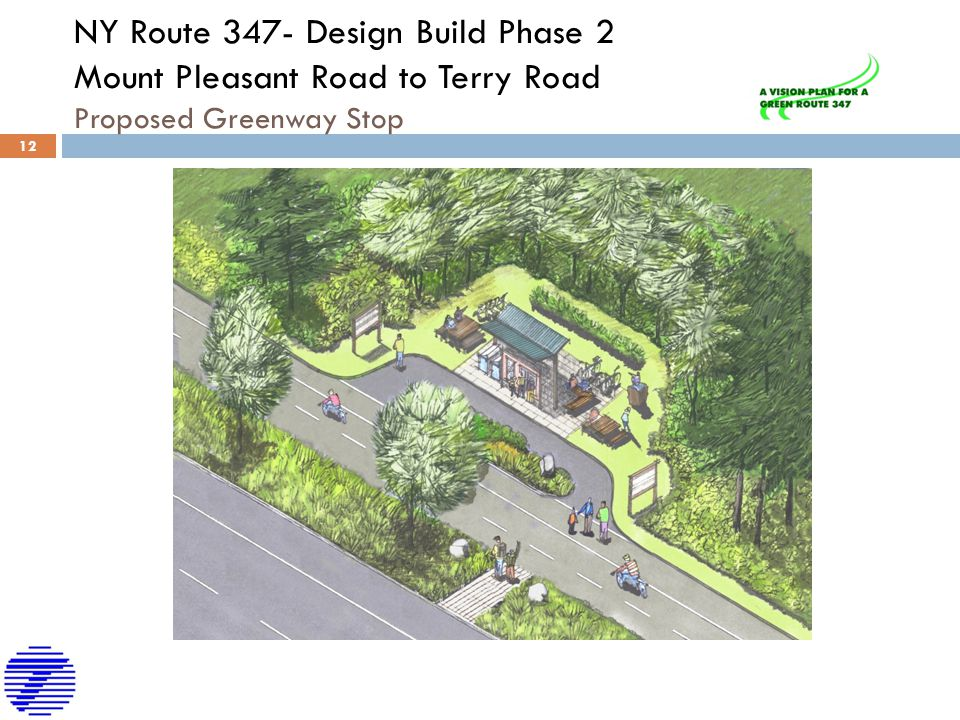 NY Route 347- Design Build Phase 2 Mount Pleasant Road to Terry Road Proposed Greenway Stop 12