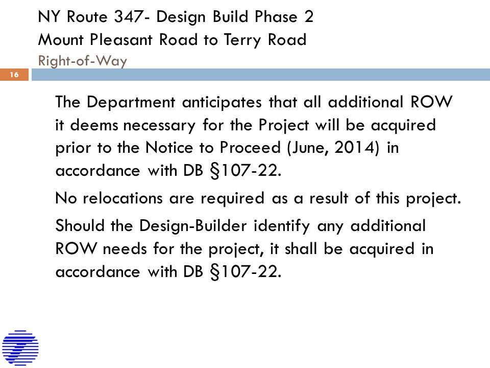 NY Route 347- Design Build Phase 2 Mount Pleasant Road to Terry Road Right-of-Way The Department anticipates that all additional ROW it deems necessar