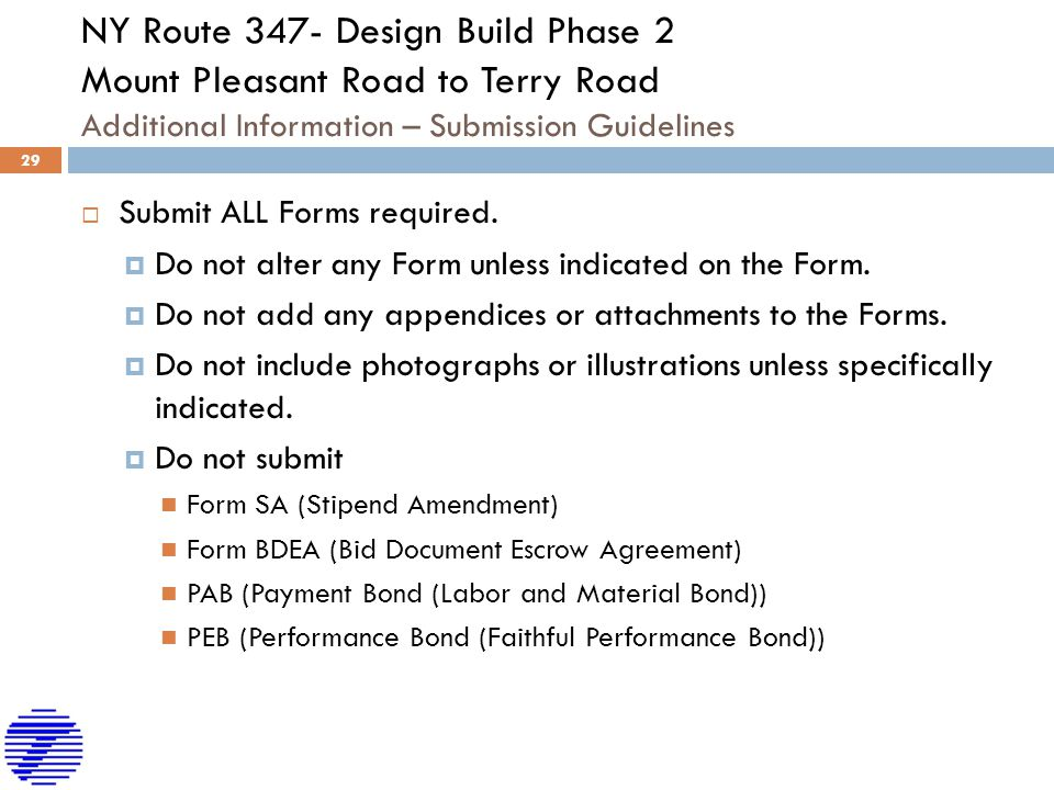 NY Route 347- Design Build Phase 2 Mount Pleasant Road to Terry Road Additional Information – Submission Guidelines  Submit ALL Forms required.  Do