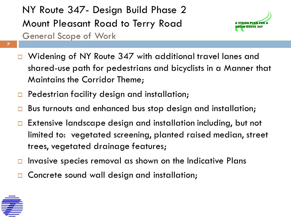 NY Route 347- Design Build Phase 2 Mount Pleasant Road to Terry Road General Scope of Work  Widening of NY Route 347 with additional travel lanes and