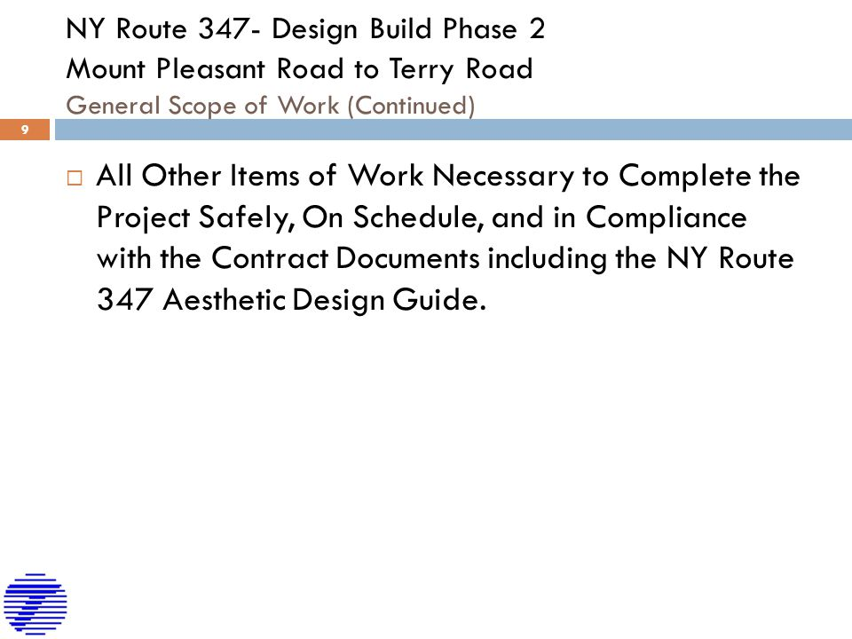 NY Route 347- Design Build Phase 2 Mount Pleasant Road to Terry Road General Scope of Work (Continued)  All Other Items of Work Necessary to Complete