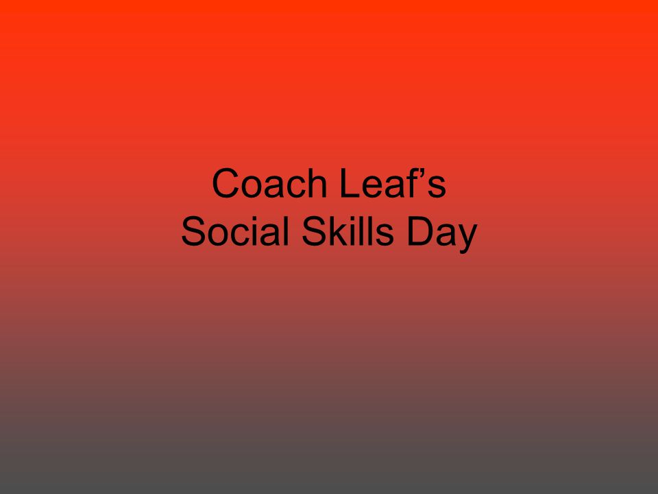 Coach Leaf's Social Skills Day