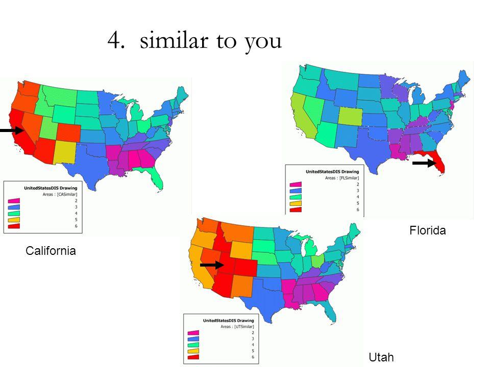 California Utah Florida 4. similar to you