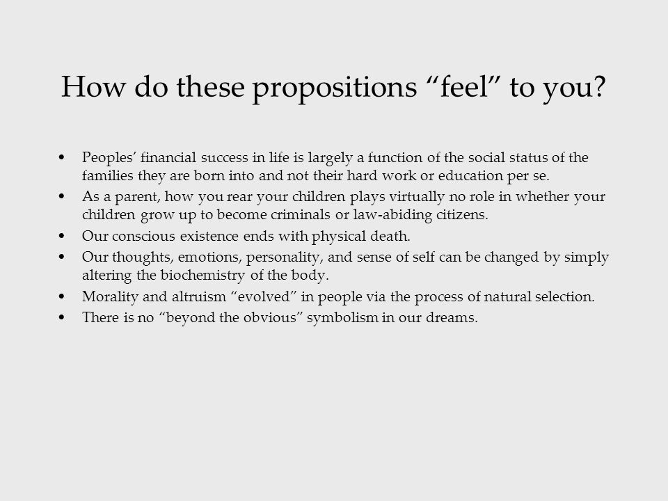 """How do these propositions """"feel"""" to you? Peoples' financial success in life is largely a function of the social status of the families they are born i"""