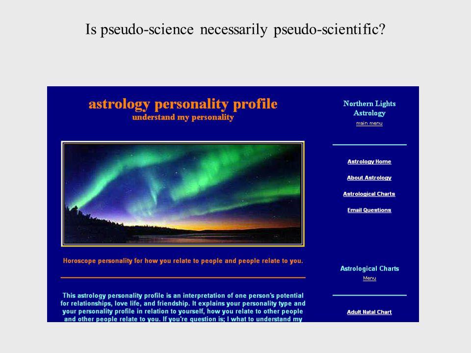 Is pseudo-science necessarily pseudo-scientific?