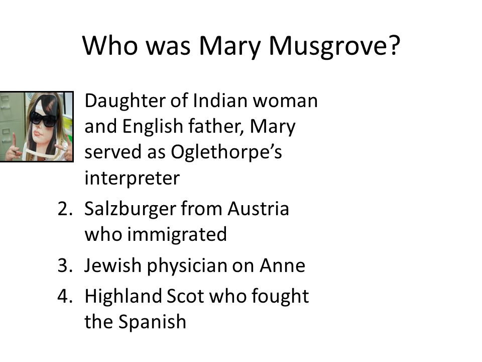 Who was Mary Musgrove.