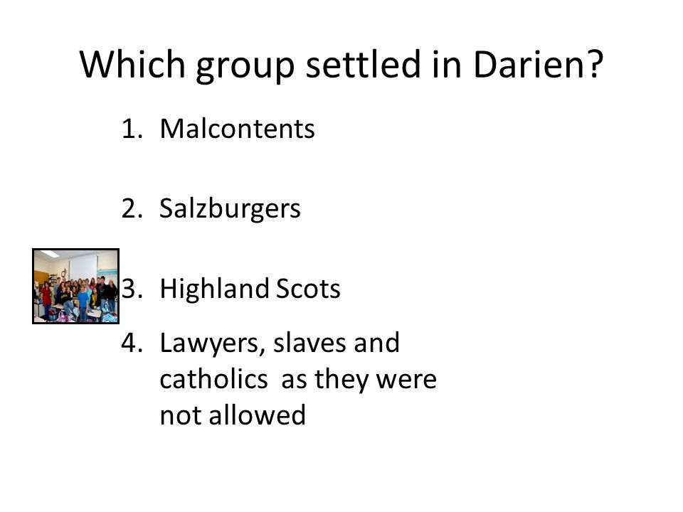 Which group settled in Darien.