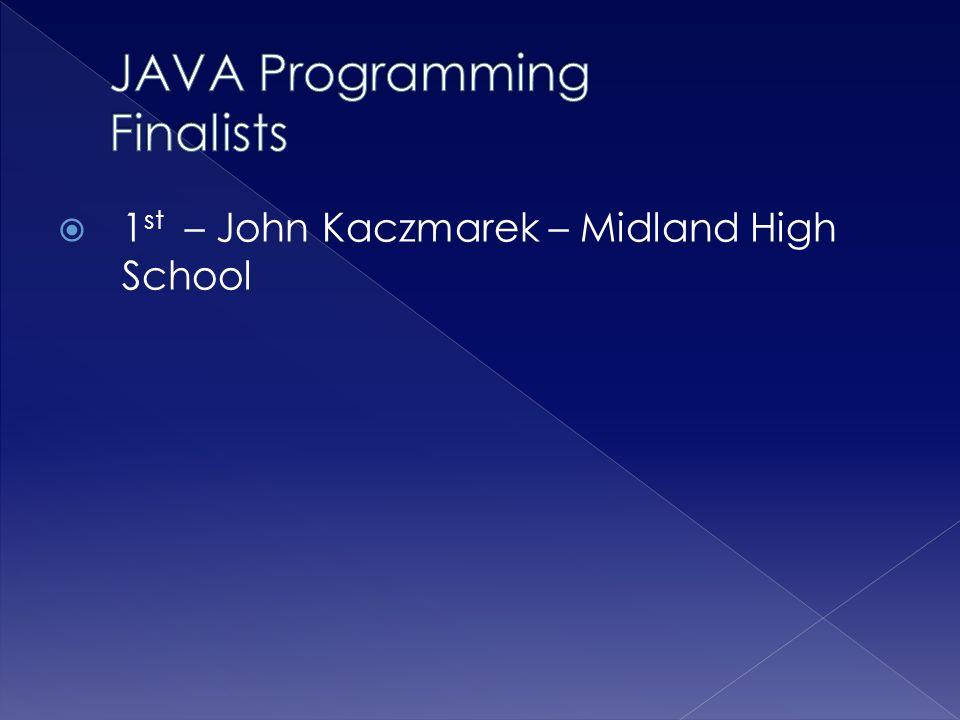  1 st – John Kaczmarek – Midland High School