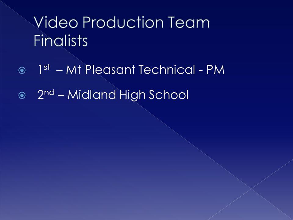  1 st – Mt Pleasant Technical - PM  2 nd – Midland High School