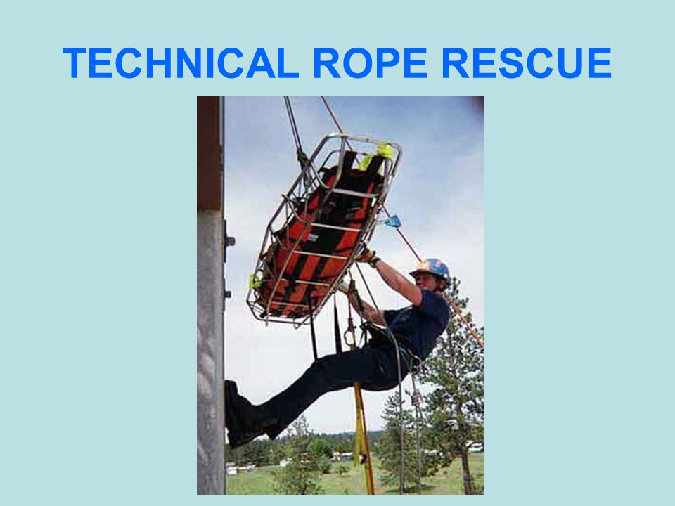 TECHNICAL ROPE RESCUE
