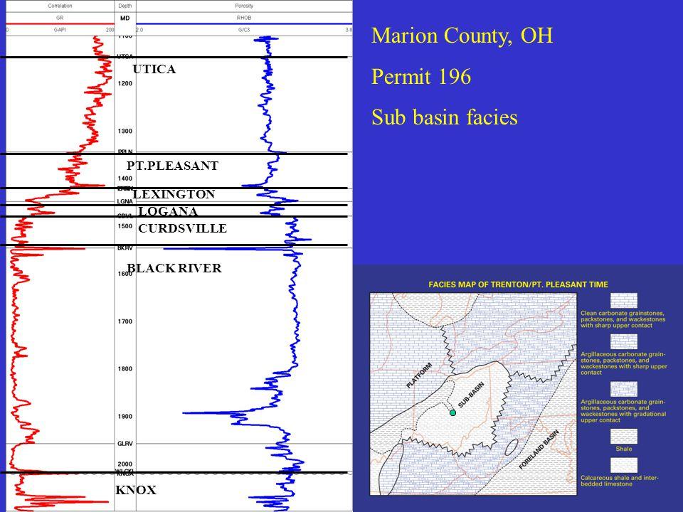 Marion County, OH Permit 196 Sub basin facies UTICA PT.PLEASANT LEXINGTON LOGANA CURDSVILLE BLACK RIVER KNOX