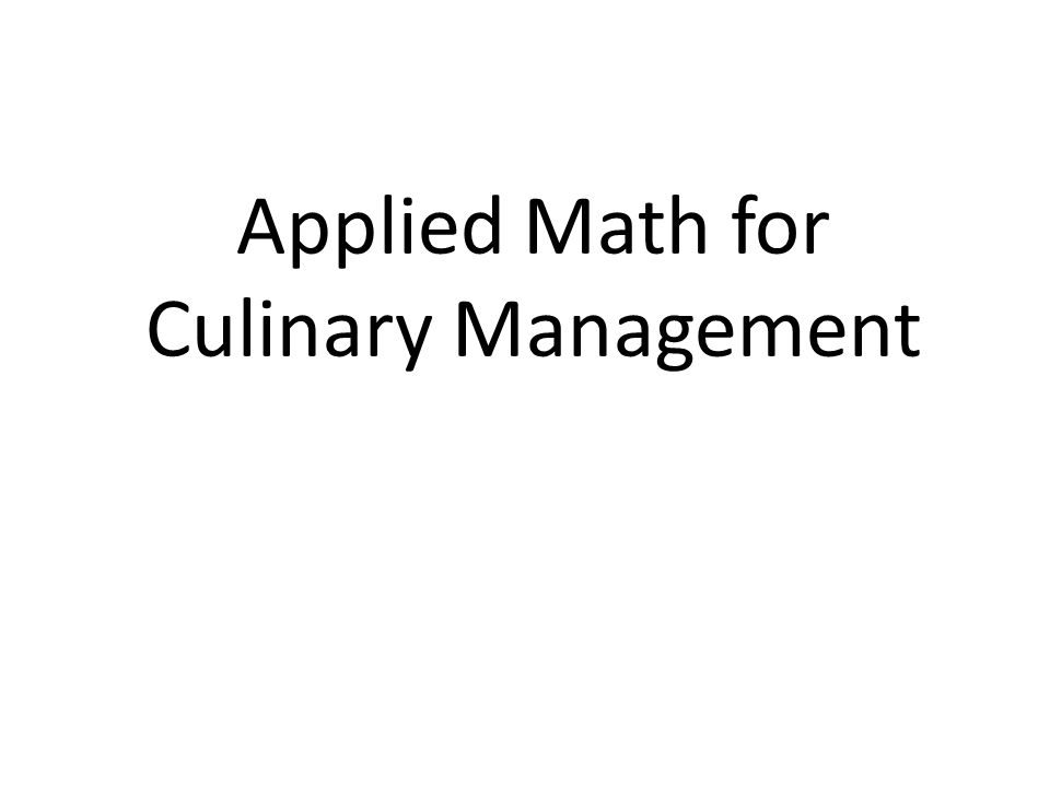 Applied Math for Culinary Management