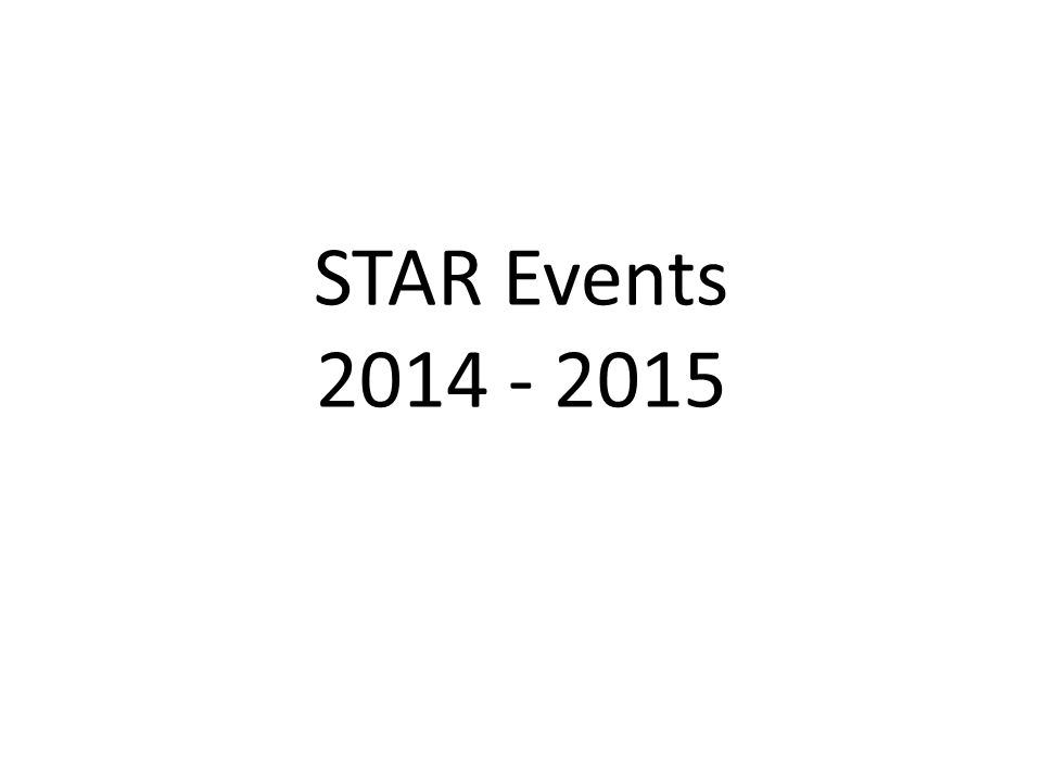 STAR Events 2014 - 2015