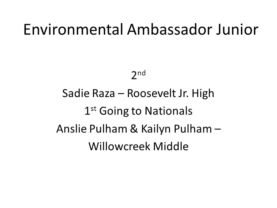 Environmental Ambassador Junior 2 nd Sadie Raza – Roosevelt Jr.