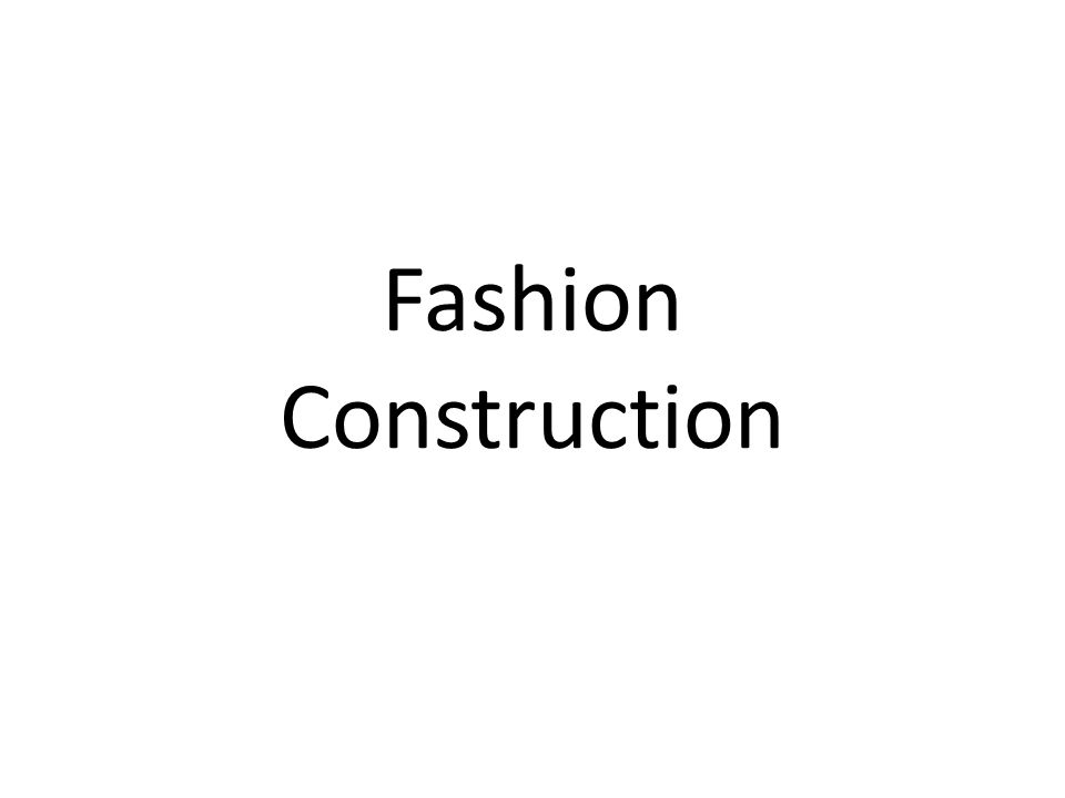 Fashion Construction