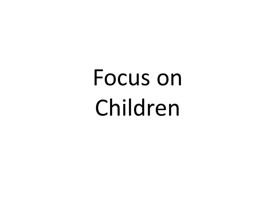 Focus on Children