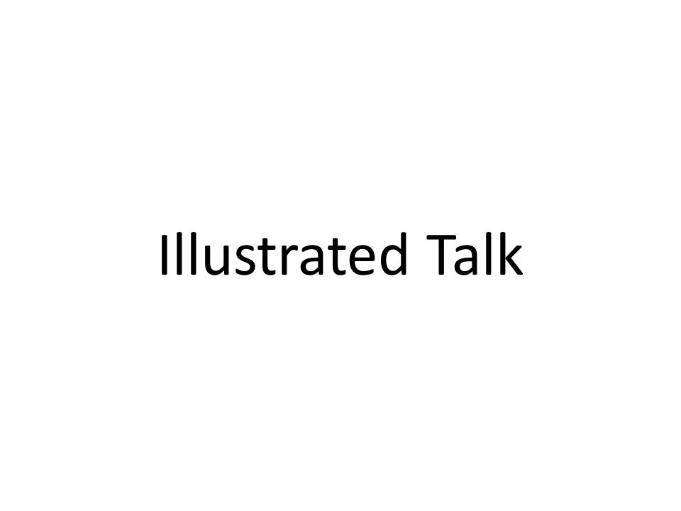 Illustrated Talk
