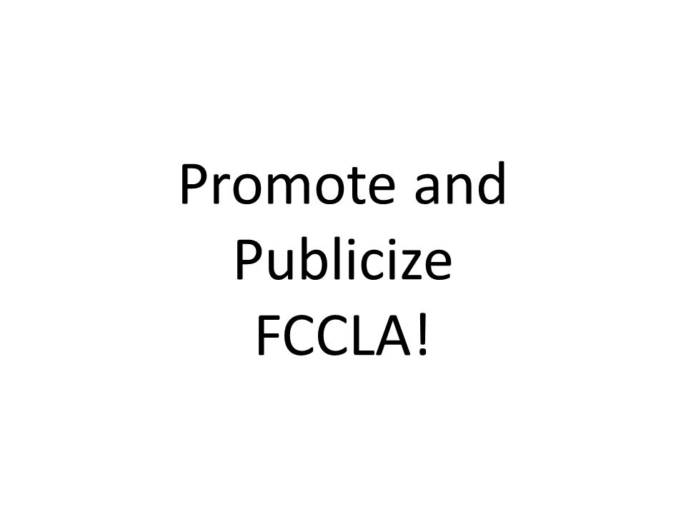Promote and Publicize FCCLA!