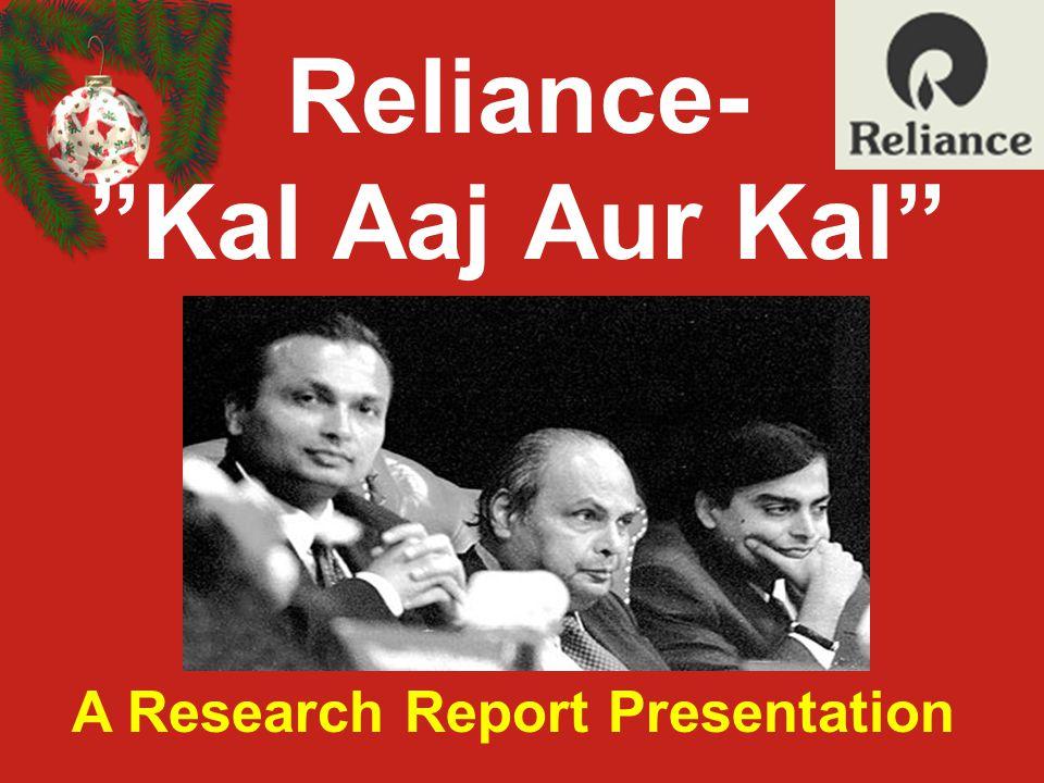 "Reliance- ""Kal Aaj Aur Kal"" A Research Report Presentation"