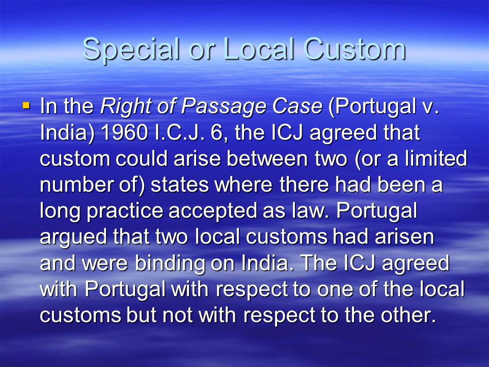 Special or Local Custom  In the Right of Passage Case (Portugal v.