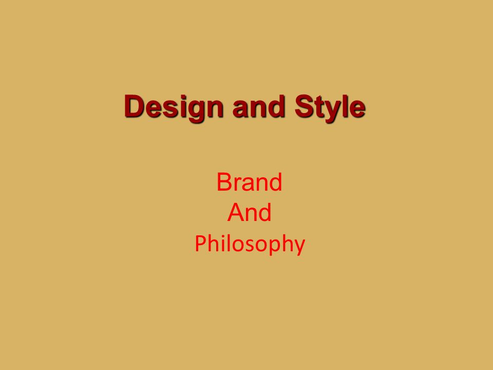 Design and Style Brand And Philosophy