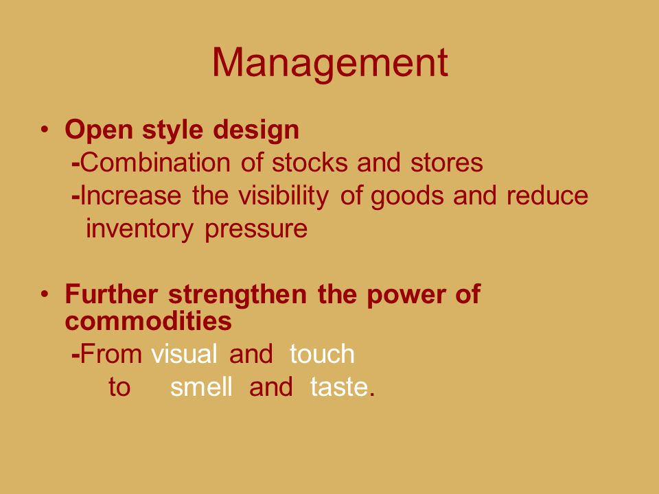 Management Open style design -Combination of stocks and stores -Increase the visibility of goods and reduce inventory pressure Further strengthen the