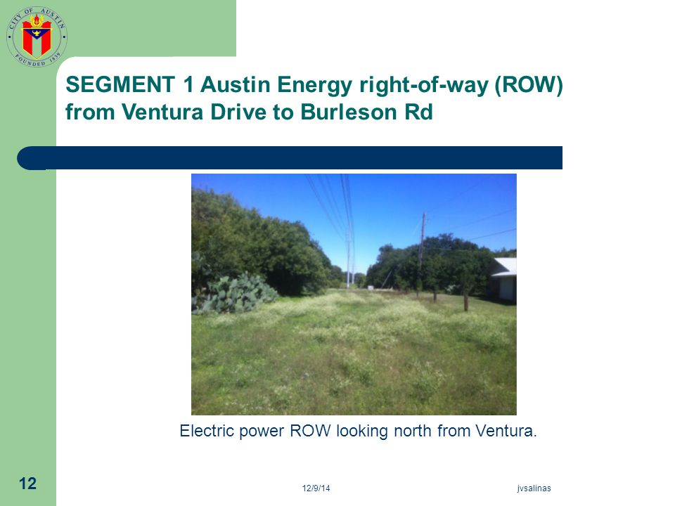 12/9/14jvsalinas 12 Electric power ROW looking north from Ventura. SEGMENT 1 Austin Energy right-of-way (ROW) from Ventura Drive to Burleson Rd