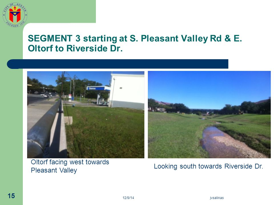 SEGMENT 3 starting at S. Pleasant Valley Rd & E. Oltorf to Riverside Dr. 12/9/14jvsalinas 15 Oltorf facing west towards Pleasant Valley Looking south
