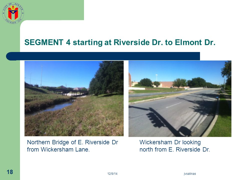 SEGMENT 4 starting at Riverside Dr. to Elmont Dr. 12/9/14jvsalinas 18 Wickersham Dr looking north from E. Riverside Dr. Northern Bridge of E. Riversid