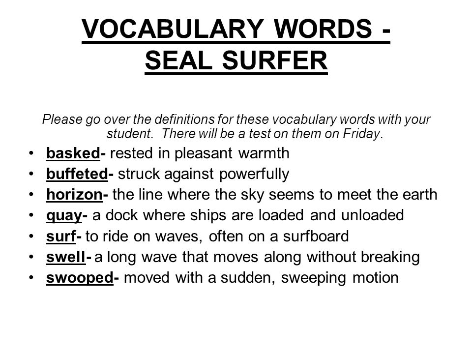VOCABULARY WORDS - SEAL SURFER Please go over the definitions for these vocabulary words with your student.