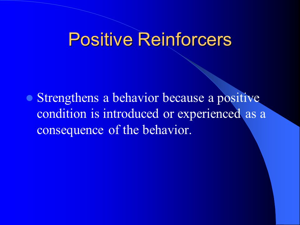 Negative Reinforcer Strengthens a behavior because a negative condition is stopped or avoided as a consequence of the behavior.