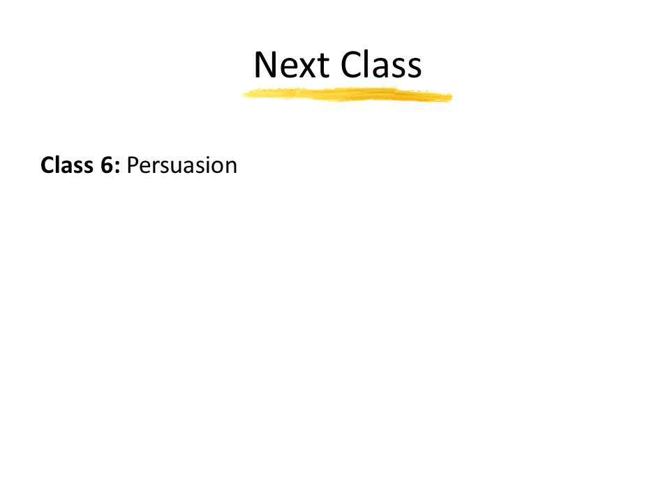 Next Class Class 6: Persuasion