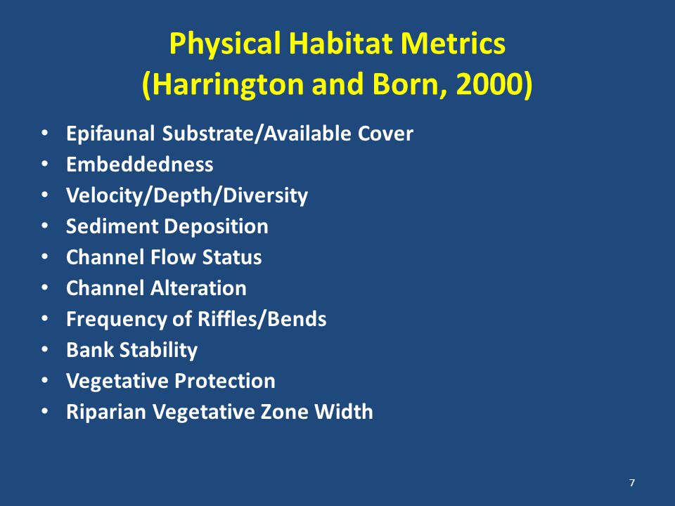 Physical Habitat Metrics (Harrington and Born, 2000) Epifaunal Substrate/Available Cover Embeddedness Velocity/Depth/Diversity Sediment Deposition Cha