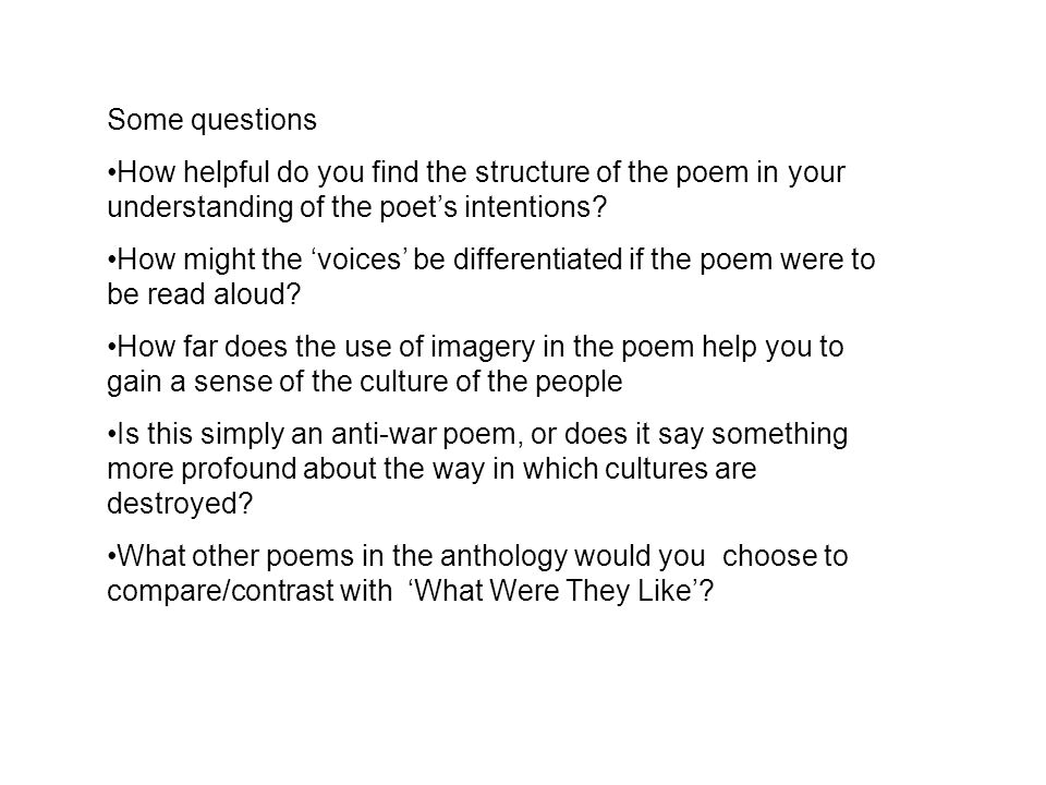 Some questions How helpful do you find the structure of the poem in your understanding of the poet's intentions.