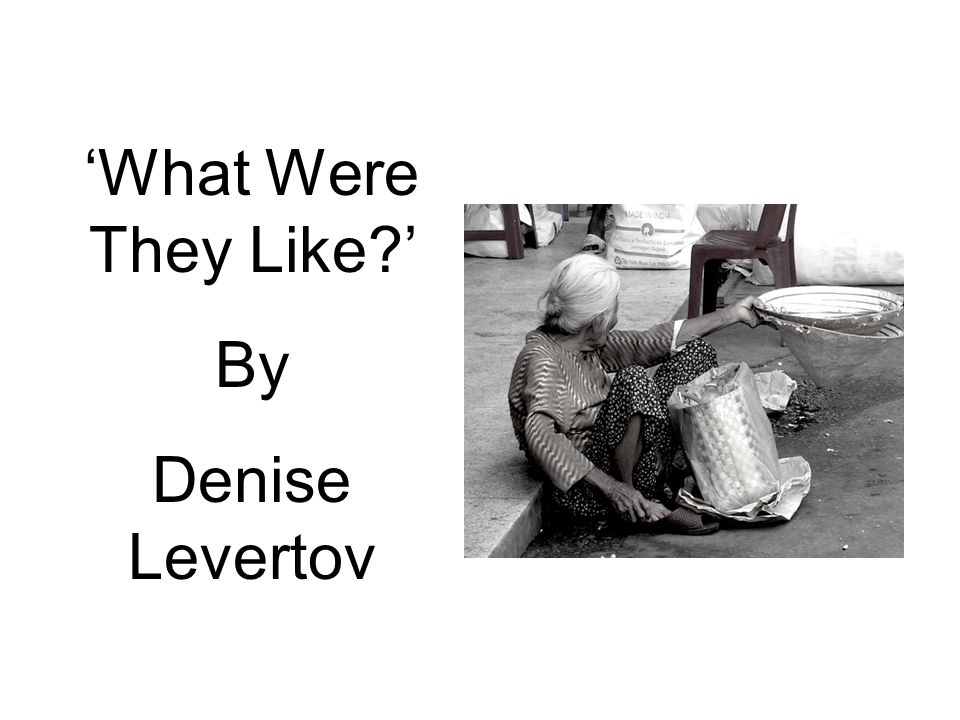 'What Were They Like ' By Denise Levertov