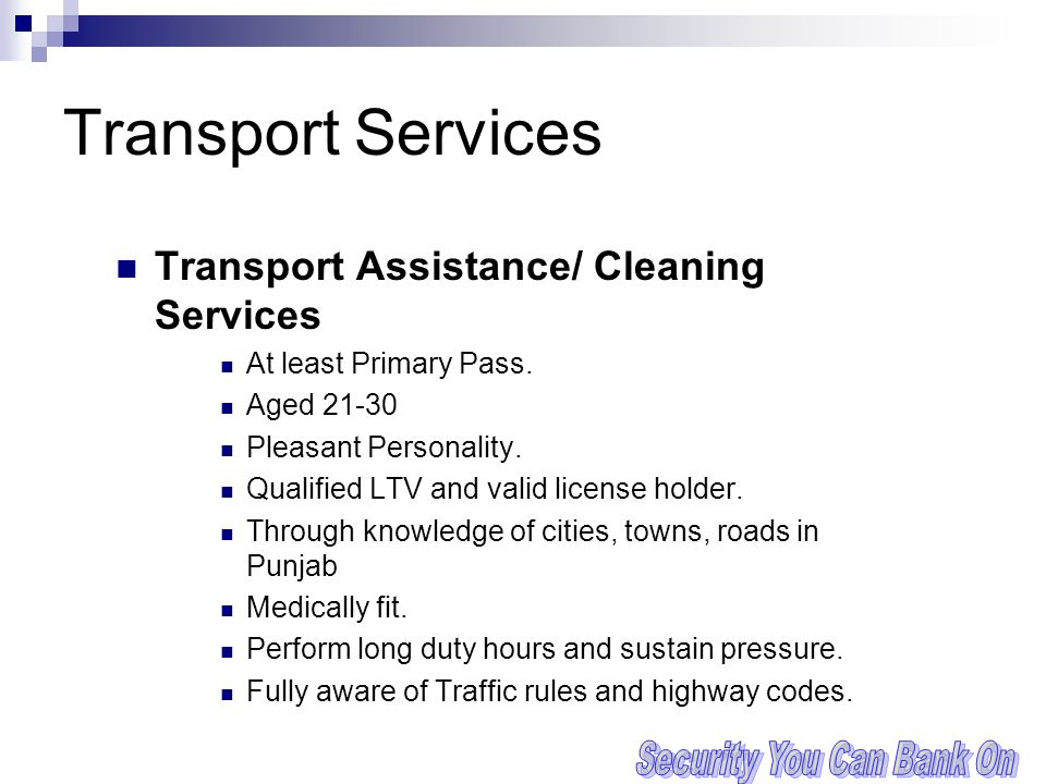 Transport Services Transport Assistance/ Cleaning Services At least Primary Pass.